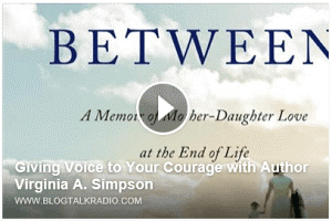 http://www.blogtalkradio.com/givingvoicetoyourstory/2016/02/18/giving-voice-to-your-courage-with-author-virginia-a-simpson